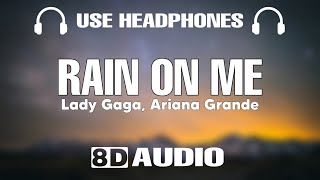 Lady Gaga, Ariana Grande - Rain On Me (8D Audio)