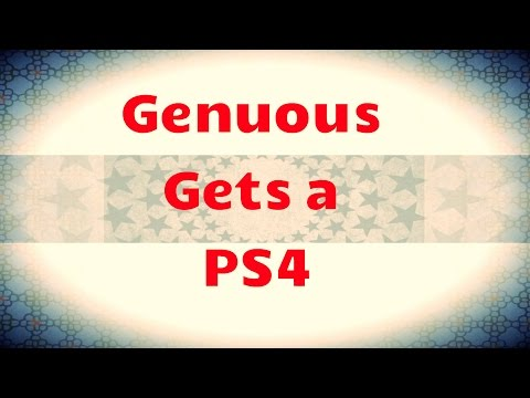 Genuous Gets a PS4!