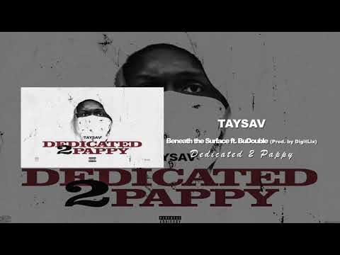 TaySav - Beneath The Surface ft. BuDouble (Prod. by DigitLix)