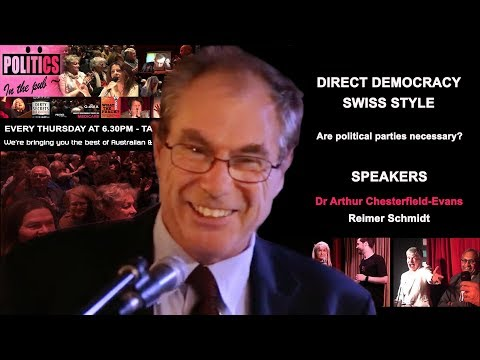 DIRECT DEMOCRACY SWISS STYLE ARE POLITICAL PARTIES NECESSARY? Dr Arthur Chesterfield-Evans 5/4/2018