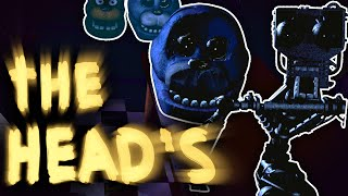The Heads In The Back... || Five Nights At Freddy's 1-3