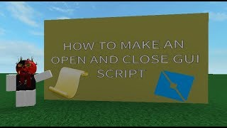 (ROBLOX) How to make an OPEN and CLOSE GUI Script | Tutorial #4