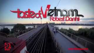 [Official Trailer HD] Robert Danhi - Taste Of Vietnam (English sub)