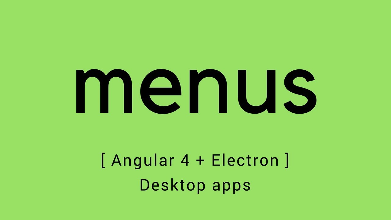 Angular 4 + Electron – Menus and multiple windows in your desktop