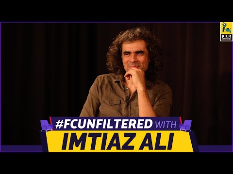 Imtiaz Ali | FC Unfiltered | Love Aaj Kal | Anupama Chopra | Film Companion