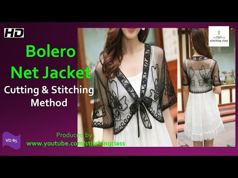 How to Make Bolero Net Jacket || Bolero Net Jacket Cutting and Stitching ||