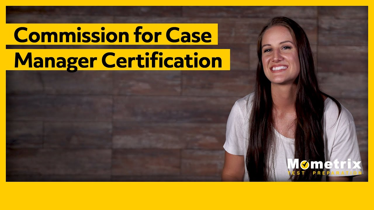 Commission For Case Manager Certification 2018 Overview Youtube