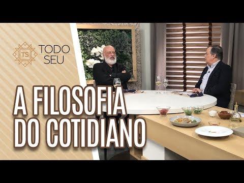 A Filosofia do Cotidiano  Luiz Felipe Pondé - Todo Seu 220519