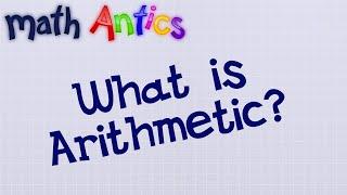 Math Antics - What Is Arithmetic?