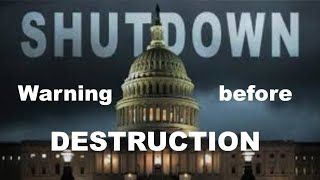 Govt. Shutdown Warning before Destruction