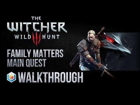 The Witcher 3 Wild Hunt Walkthrough Family Matters Main Ques