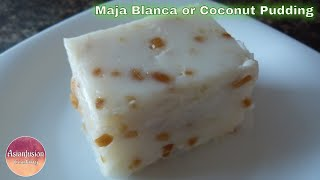 Maja Blanca or Coconut Pudding