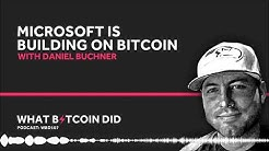 Daniel Buchner on Why Microsoft is Building Decentralised IDs on Bitcoin