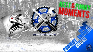 BEST & FUNNY MOMENTS - Project Cross Enduro & ZrYTy MOTO