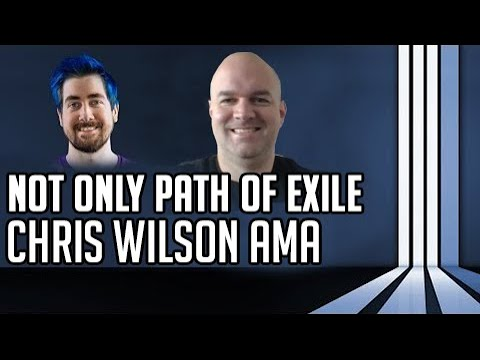 Not Only Path Of Exile - Chris Wilson AMA
