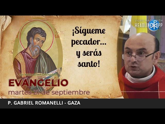 Evangelio de hoy, 21 de septiembre de 2021   ¡Sígueme pecador... y serás santo!