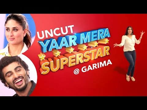 'Ki And Ka', Kareena Kapoor Khan & Arjun Kapoor on Yaar Mera Superstar | EXCLUSIVE