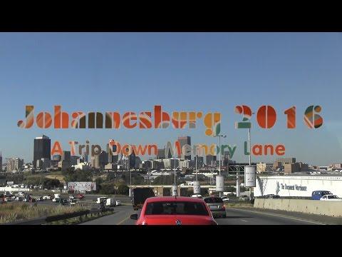 Johannesburg 2016 -  A Trip Down Memory Lane