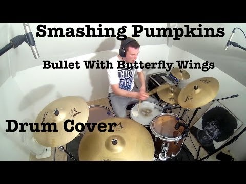 The Smashing Pumpkins - Bullet With Butterfly Wings (Drum Cover)