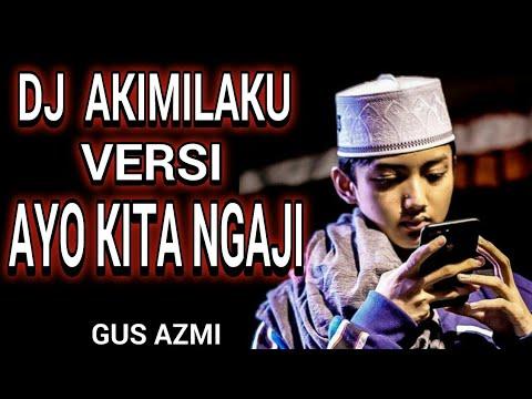 Gus Azmi Sholawat Akimilaku Versi Terbaru Bikin Goyang