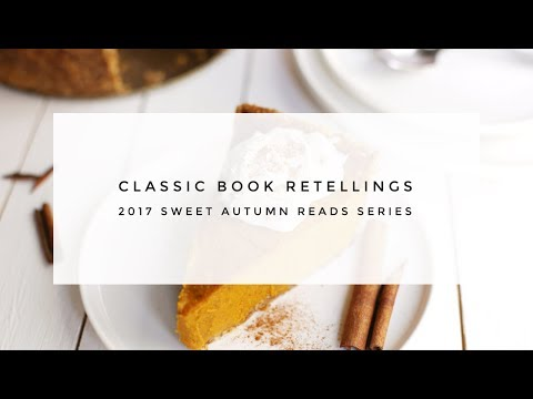 Classic Book Retellings || 2017 Sweet Autumn Reads Series