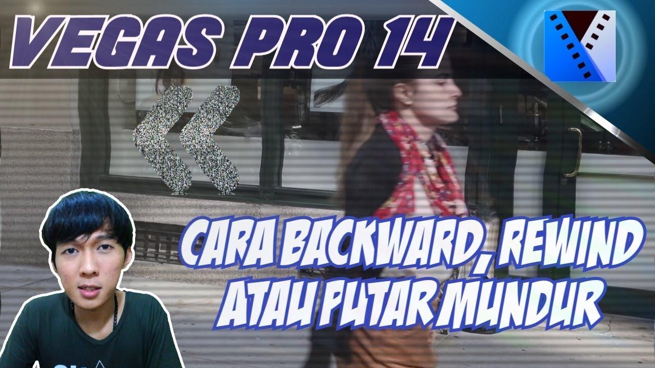 Vegas Pro 14 Cara Rewind Backward Dan Putar Mundur Video Youtube