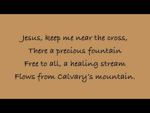 Jesus Keep Me Near the Cross (In the Cross) - Piano with Lyrics