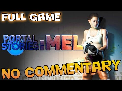 Portal Stories: Mel - ADVANCED MODE - Full Walkthrough  【NO Commentary】
