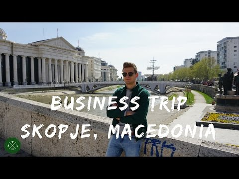 BUSINESS TRIP TO SKOPJE, MACEDONIA! | PART 1