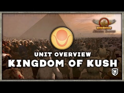 Faction Overview | Kingdom of Kush - Ancient Empires Mod