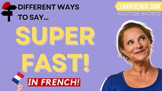 """4 ways of saying """"SUPER FAST"""" in French! 🇫🇷"""