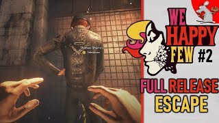 WE HAPPY FEW - FULL RELEASE #2 ESCAPE  THE BOBBIES - LETSPLAY