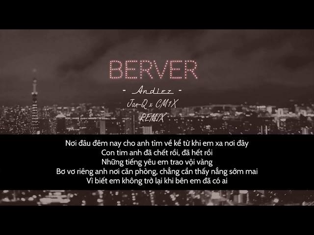 Andiez -  Berver  (Jan Q & CM1X Remix)
