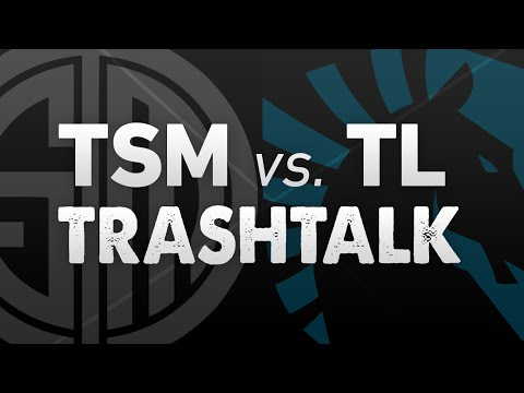 TSM vs. Liquid: TRASH TALK