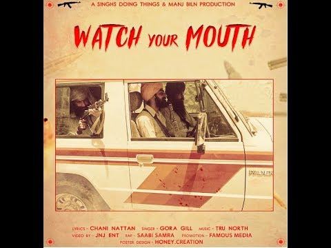 WATCH YOUR MOUTH | GORA GILL | CHANI NATTAN | SAABI SAMRA | TRU NORTH |