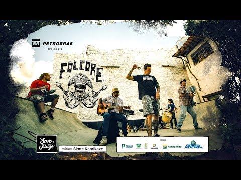 Petrobras apresenta - Folcore - Skate Kamikaze