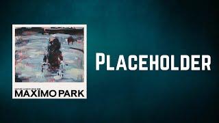 Maximo Park - Placeholder (Lyrics)