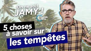 5 choses à savoir sur les Tempêtes - On ne sait Jamy ! ('La France face aux tempêtes')