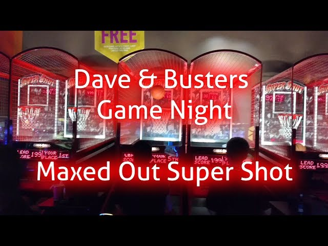 Dave & Busters Dec 22 2017 Maxed Out SuperShot