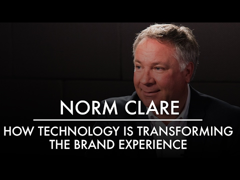 Norm Clare | How Technology is Transforming The Brand Experi