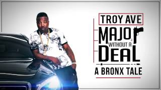 Troy Ave - A Bronx Tale (Audio)