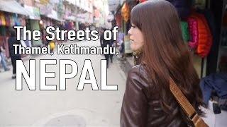 Walking the Streets of Thamel, Kathmandu, Nepal