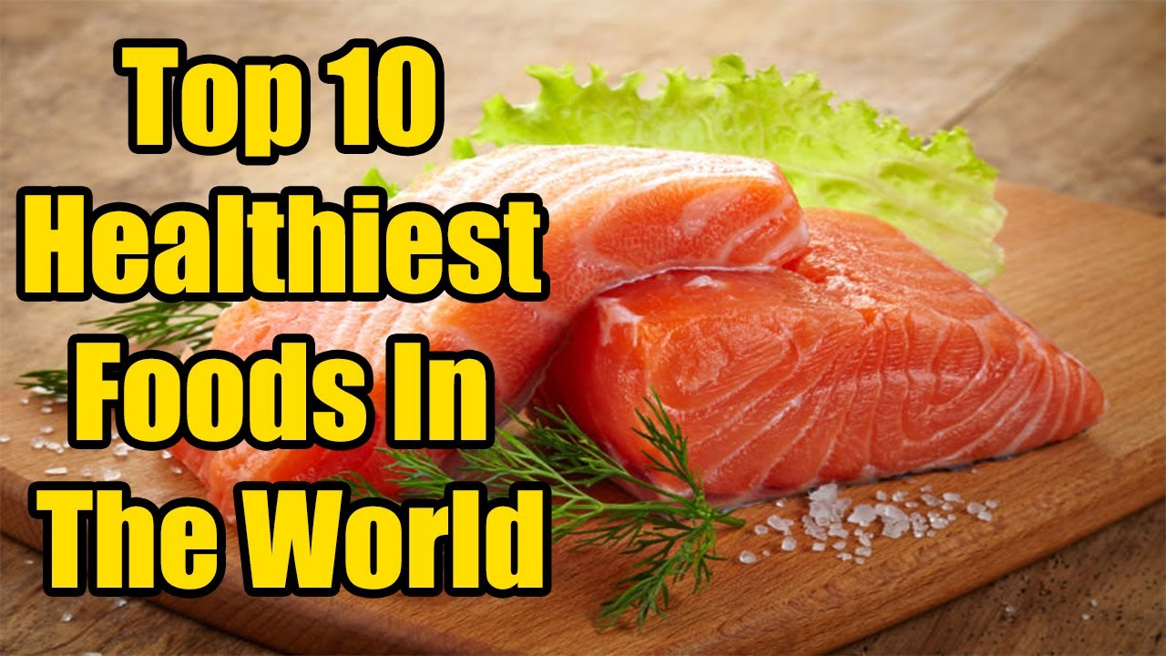 Top  Healthiest Foods In The World