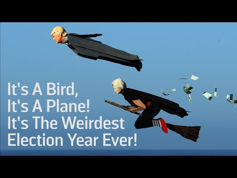 It's A Bird, It's A Plane! It's The Weirdest Election Year Ever!