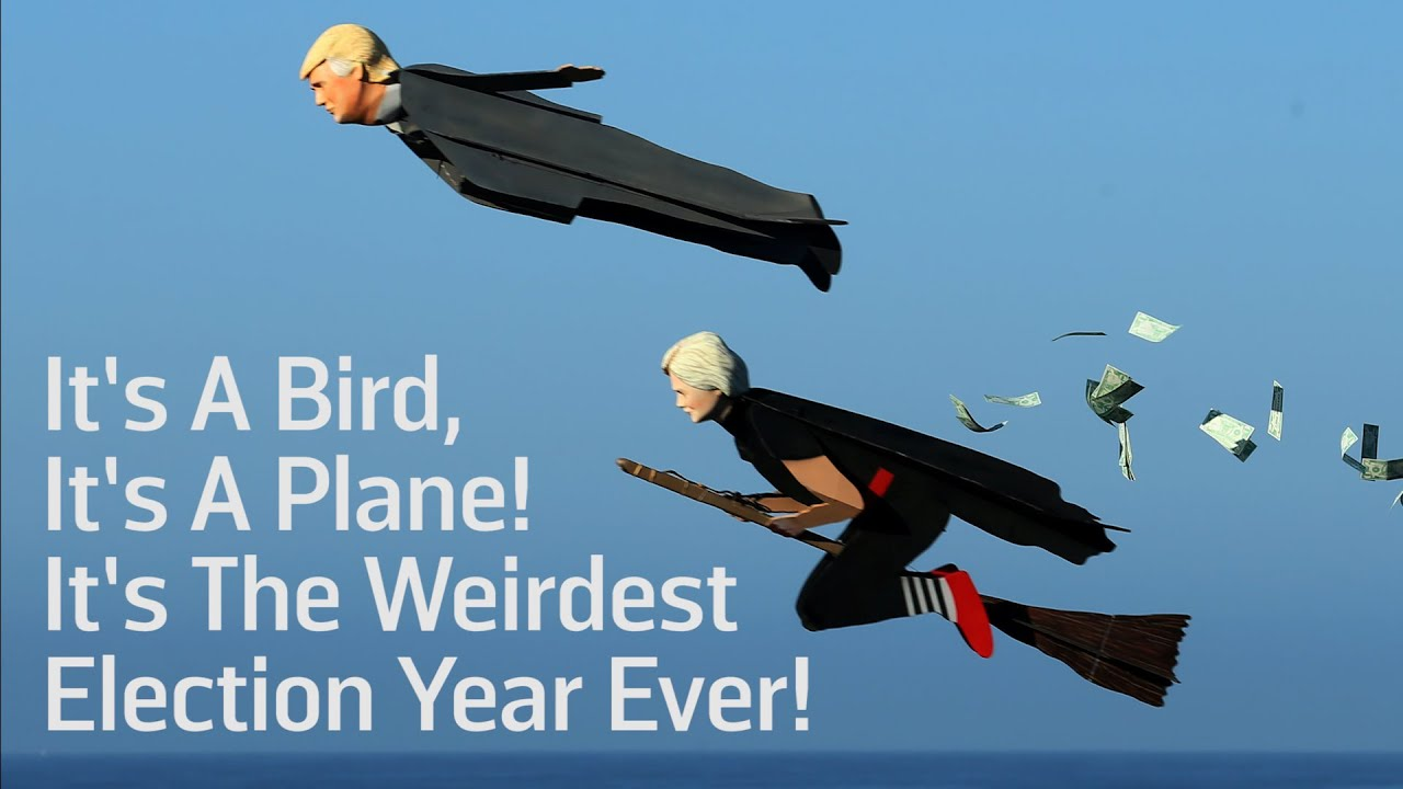 it u0027s a bird it u0027s a plane it u0027s the weirdest election year ever