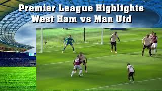 Highlights West Ham vs Man Utd Premier League