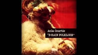 """Anla Courtis /  """"B-RAIN FOLKLORE"""" -Anga Amda"""