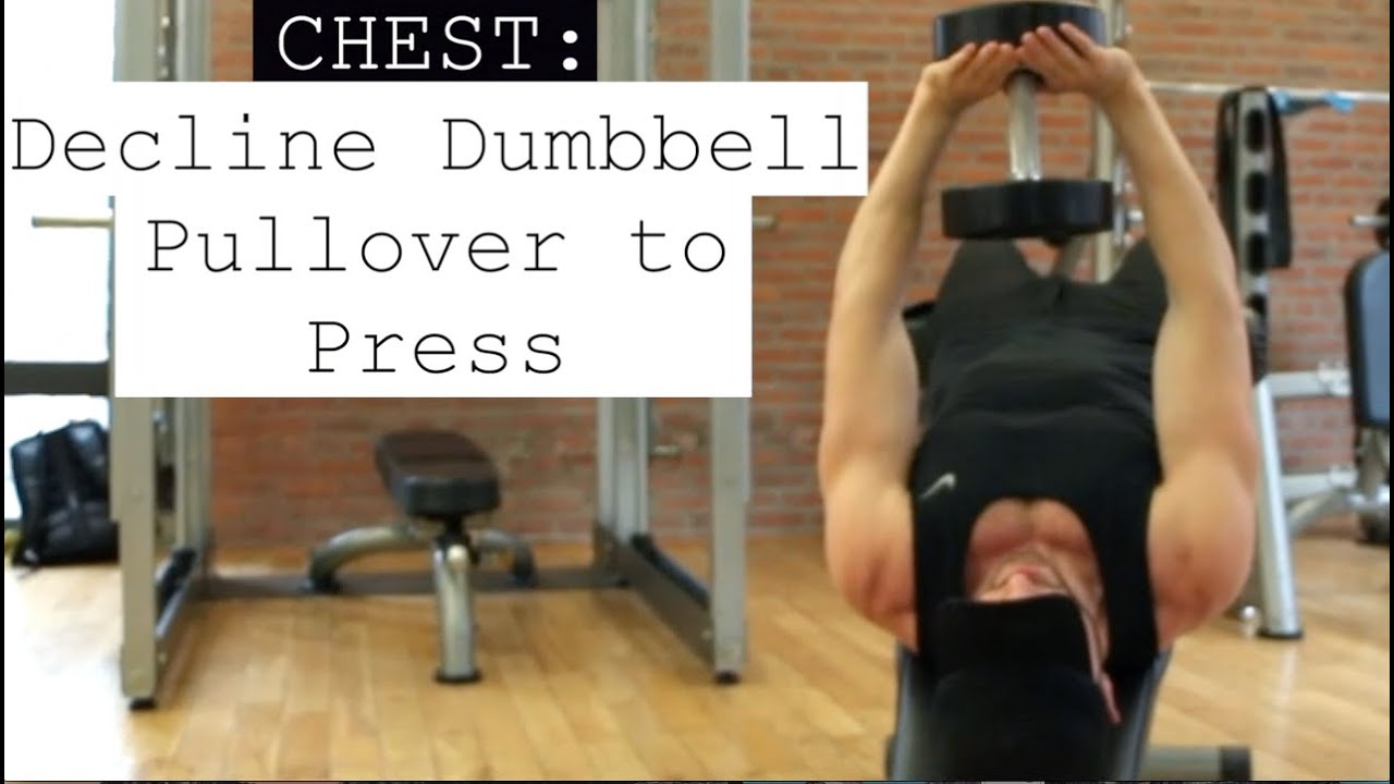 Chest Decline Dumbbell Pullover to Press - YouTube