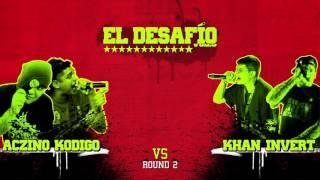 EL DESAFIO vol 3 - ACZINO / KODIGO vs INVERT / KHAN *ROUND BARRAS Y PODERES*