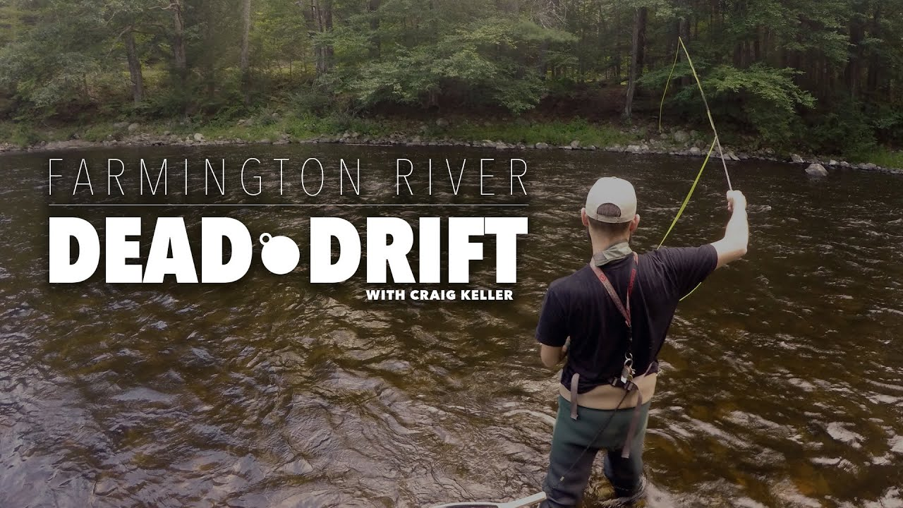 Dead drift fly fishing the farmington river youtube for Farmington river fishing report
